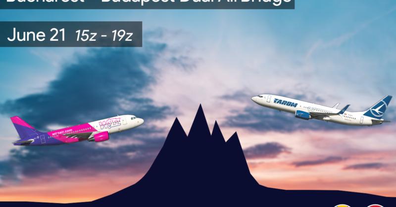 [21 JUN | 15z – 19z] [RO+HU] Bucharest – Budapest Dual Airbridge