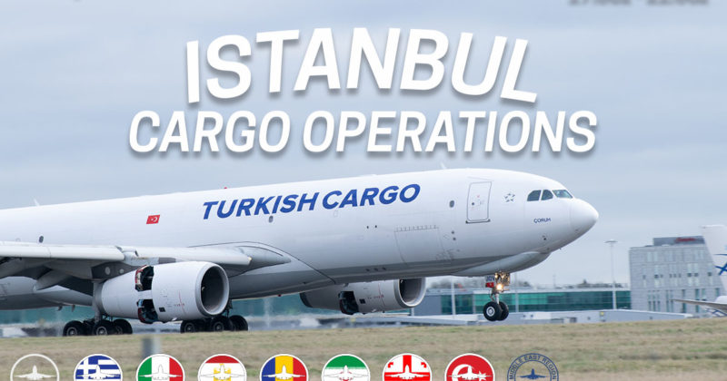 [07 NOV | 17z – 21z][HQ+TR+RO+GR+GE+IR+IT+XM+EG] Istanbul Cargo Operations Event